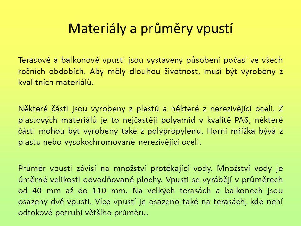 Materiály a průměry vpustí