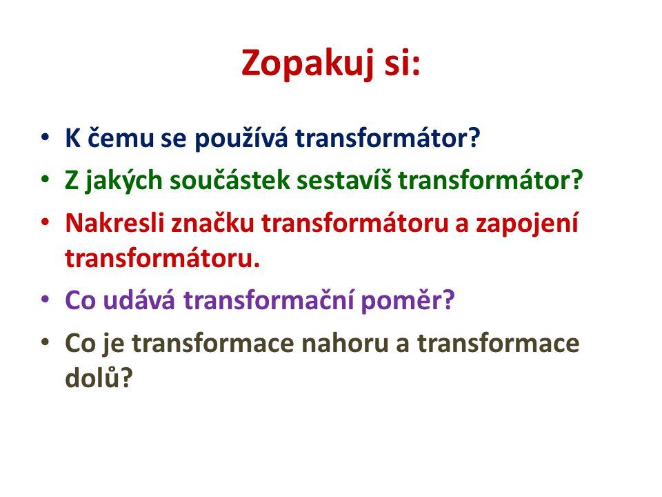 Zopakuj si: K čemu se používá transformátor