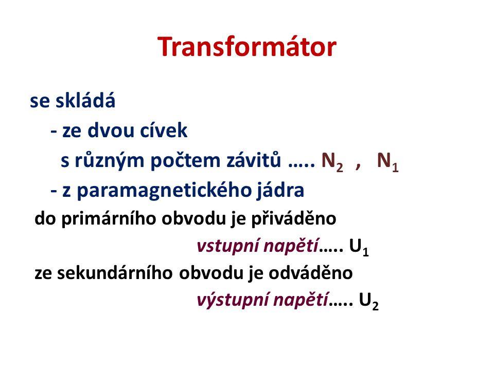 Transformátor se skládá - ze dvou cívek