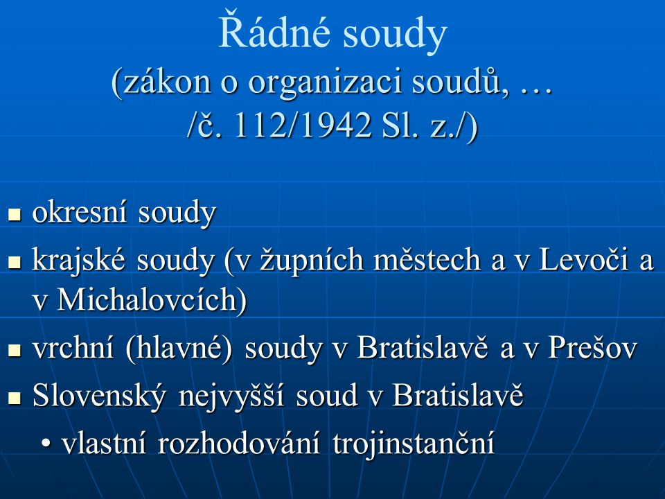 Řádné soudy (zákon o organizaci soudů, … /č. 112/1942 Sl. z./)