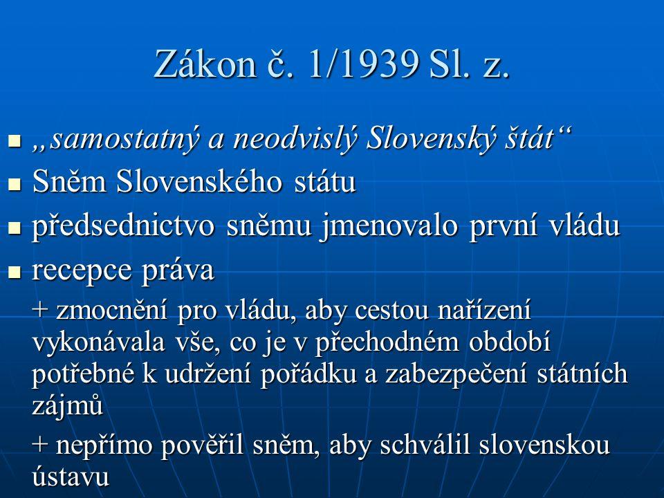"""Zákon č. 1/1939 Sl. z. """"samostatný a neodvislý Slovenský štát"""