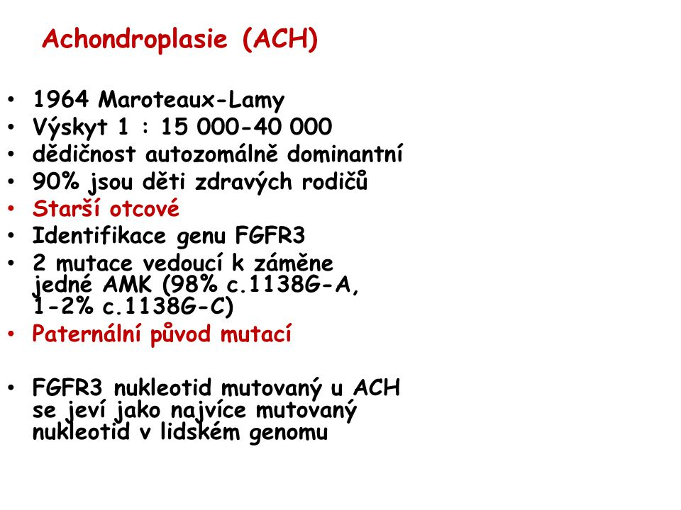 Achondroplasie (ACH) 1964 Maroteaux-Lamy Výskyt 1 : 15 000-40 000