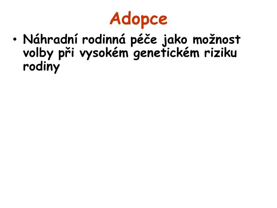 Adopce Náhradní rodinná péče jako možnost volby při vysokém genetickém riziku rodiny