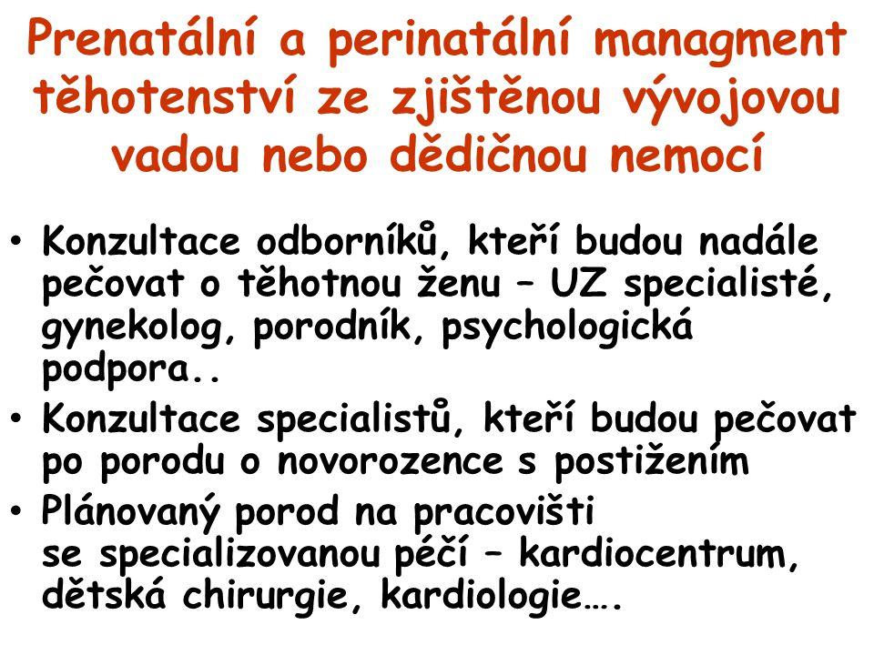 Prenatální a perinatální managment těhotenství ze zjištěnou vývojovou vadou nebo dědičnou nemocí