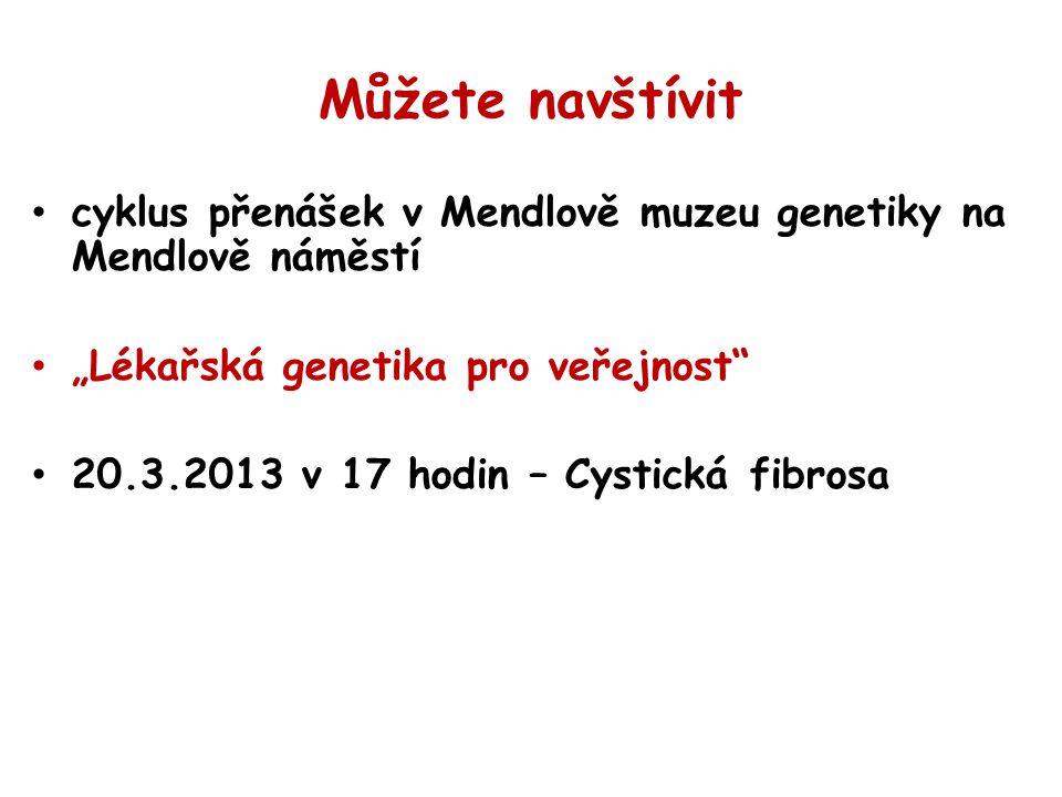 """Můžete navštívit cyklus přenášek v Mendlově muzeu genetiky na Mendlově náměstí. """"Lékařská genetika pro veřejnost"""