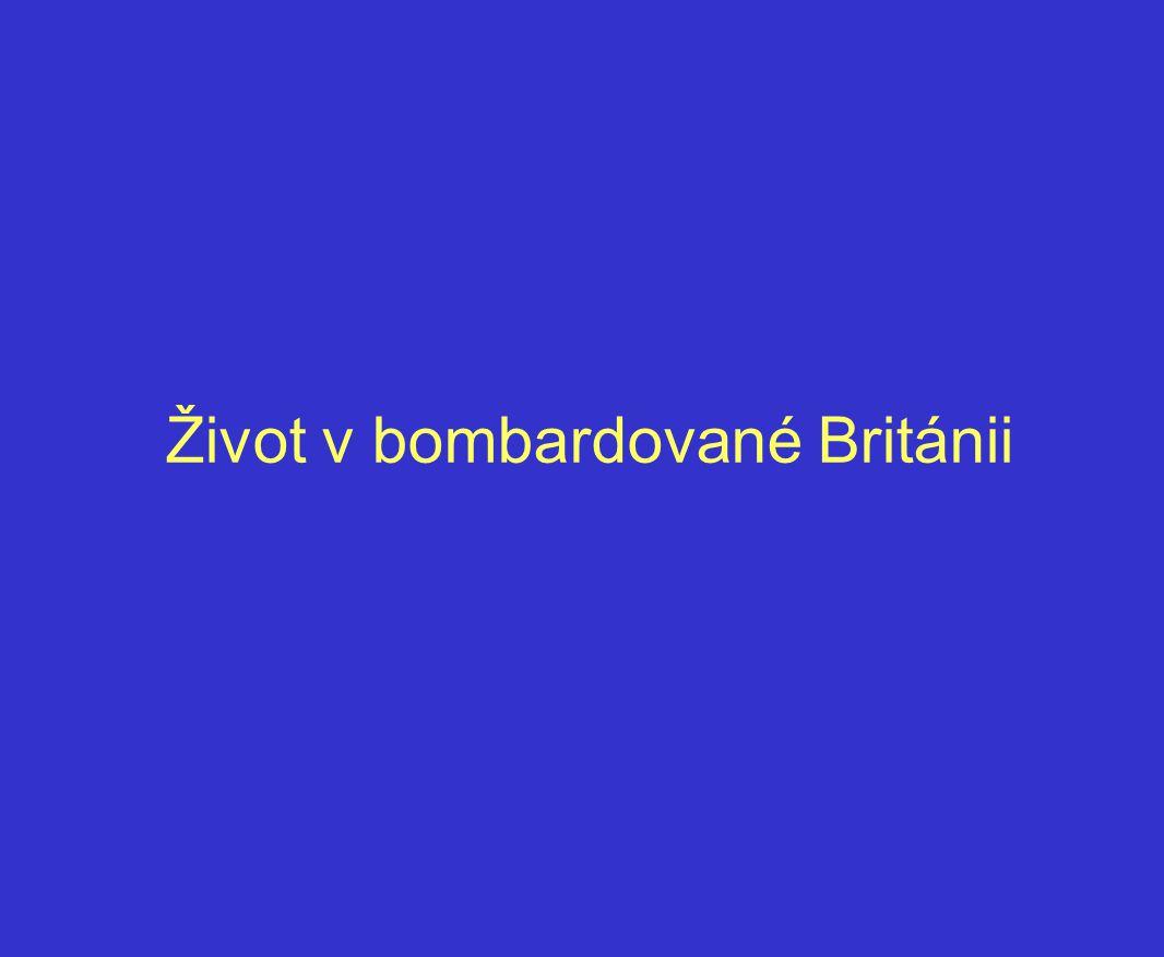 Život v bombardované Británii