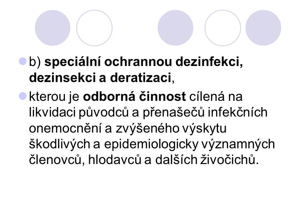 b) speciální ochrannou dezinfekci, dezinsekci a deratizaci,