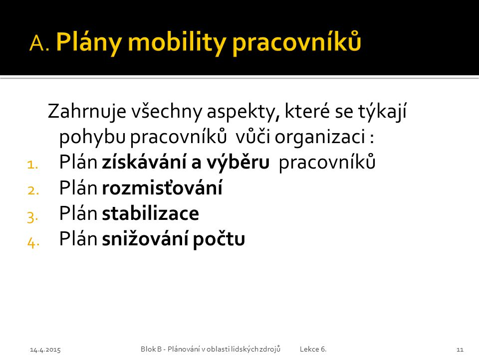A. Plány mobility pracovníků