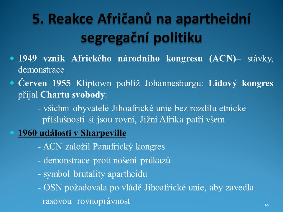 5. Reakce Afričanů na apartheidní segregační politiku