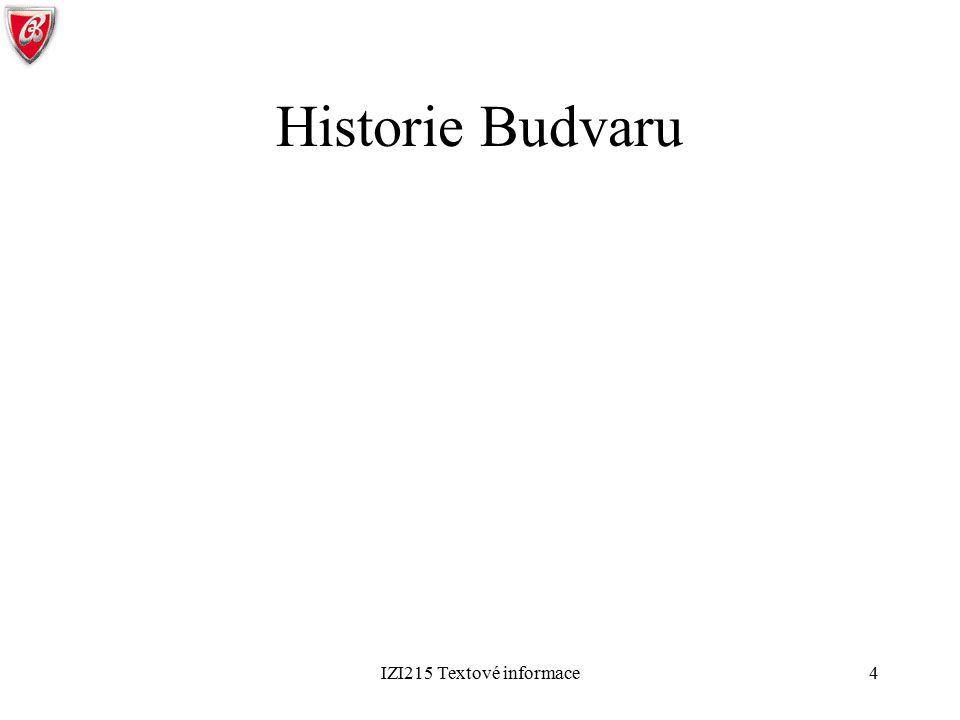 Historie Budvaru IZI215 Textové informace