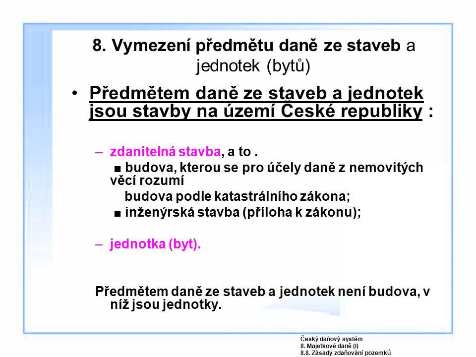 8. Vymezení předmětu daně ze staveb a jednotek (bytů)