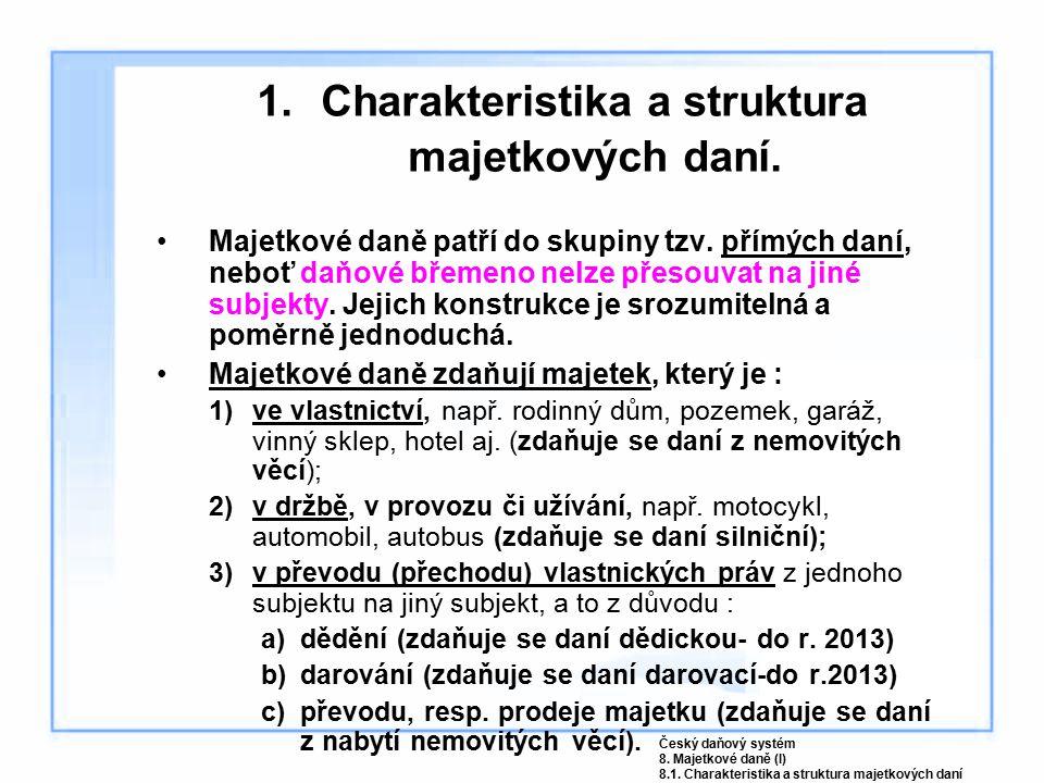 1. Charakteristika a struktura majetkových daní.