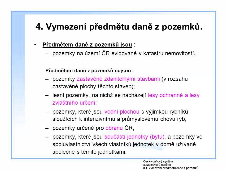 4. Vymezení předmětu daně z pozemků.