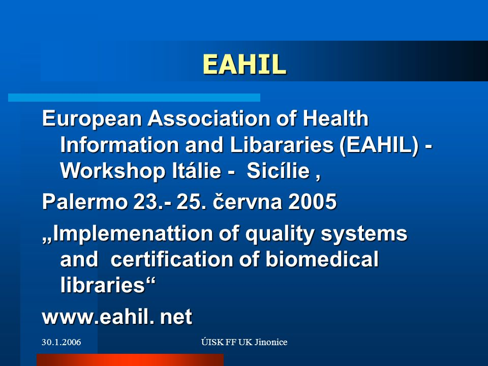 EAHIL European Association of Health Information and Libararies (EAHIL) - Workshop Itálie - Sicílie ,