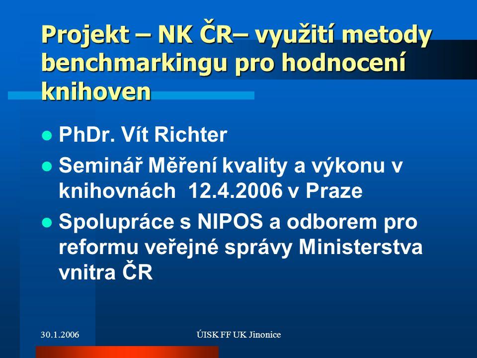 Projekt – NK ČR– využití metody benchmarkingu pro hodnocení knihoven