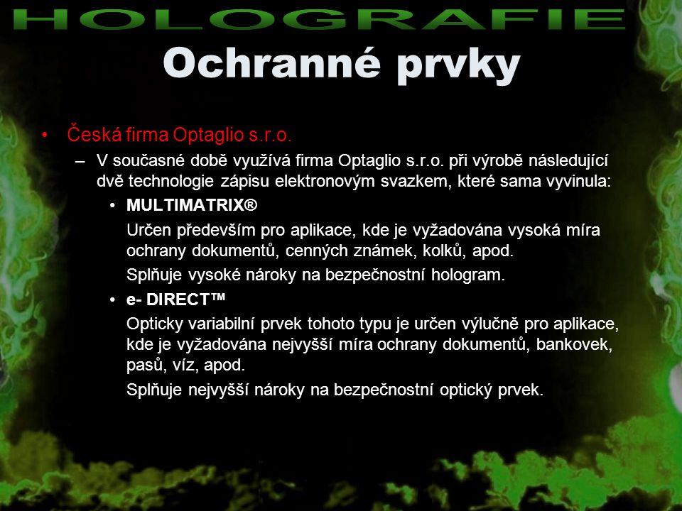 Ochranné prvky HOLOGRAFIE Česká firma Optaglio s.r.o.