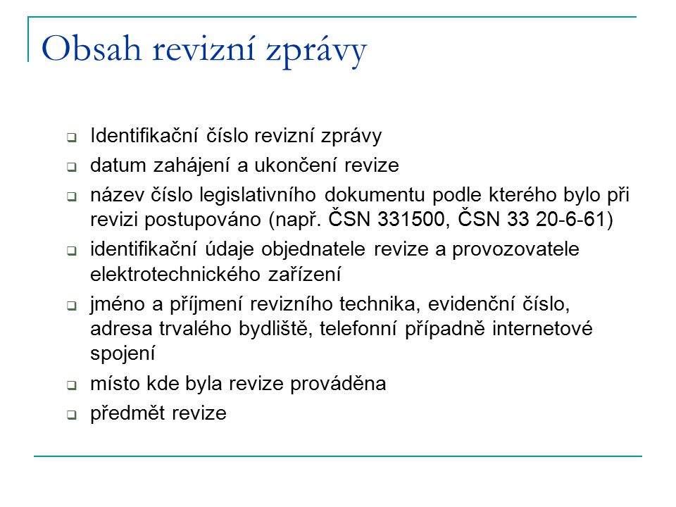 Obsah revizní zprávy Identifikační číslo revizní zprávy