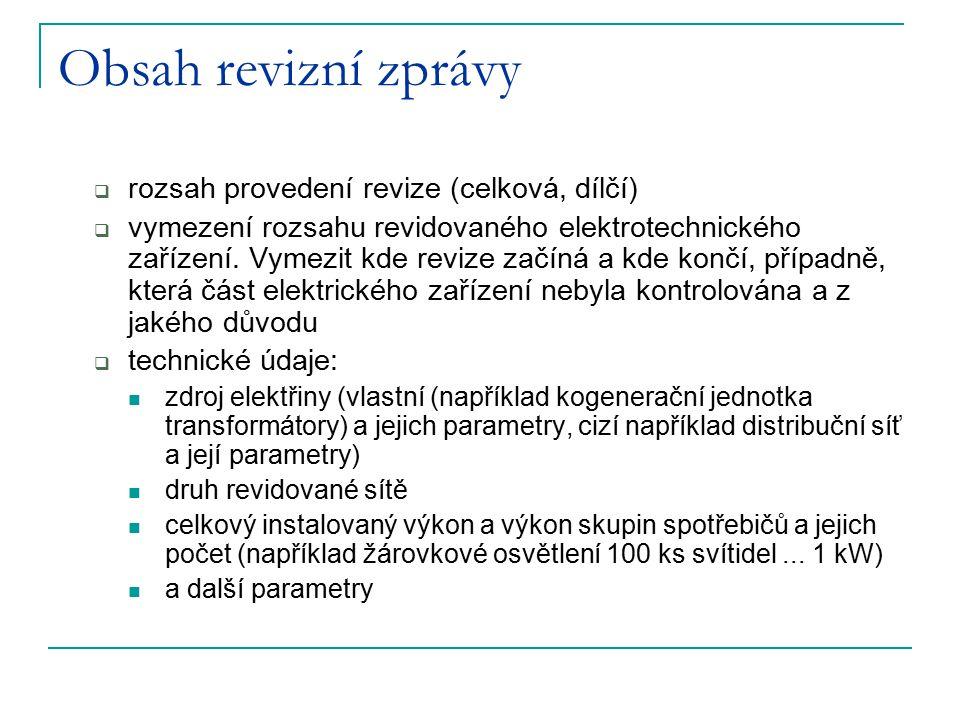 Obsah revizní zprávy rozsah provedení revize (celková, dílčí)