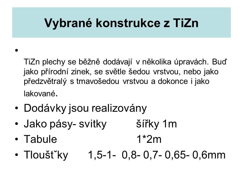 Vybrané konstrukce z TiZn