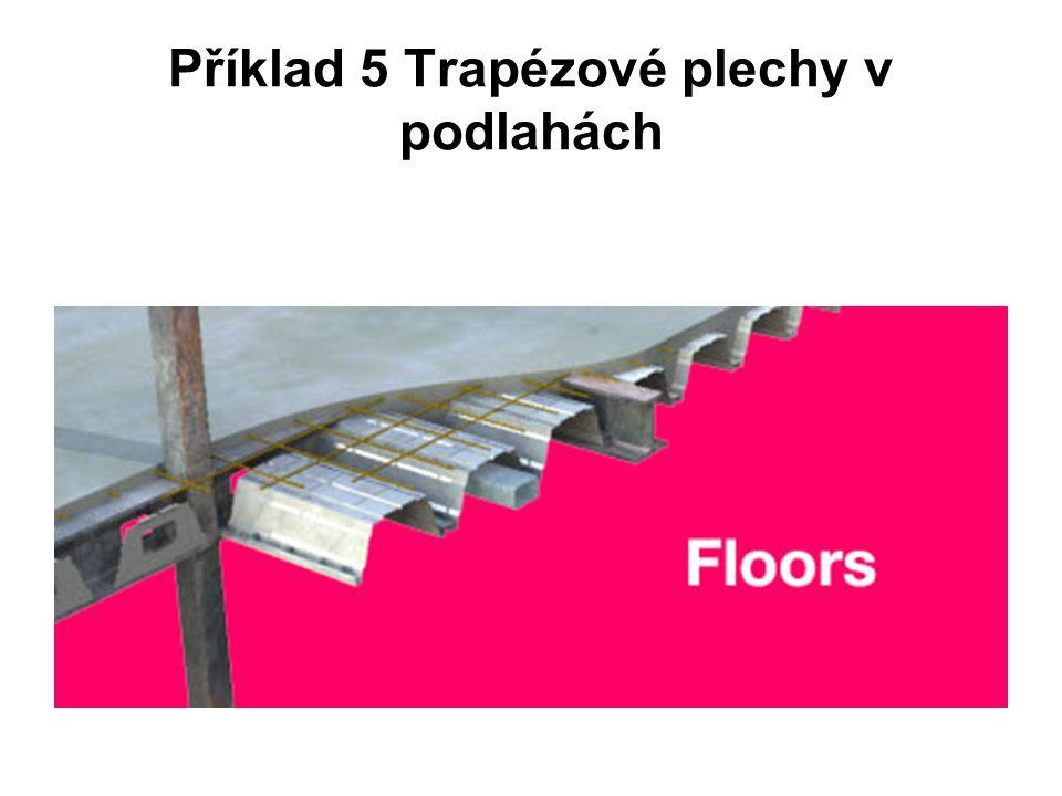 Příklad 5 Trapézové plechy v podlahách