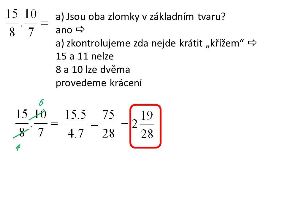 5 4 Jsou oba zlomky v základním tvaru ano 