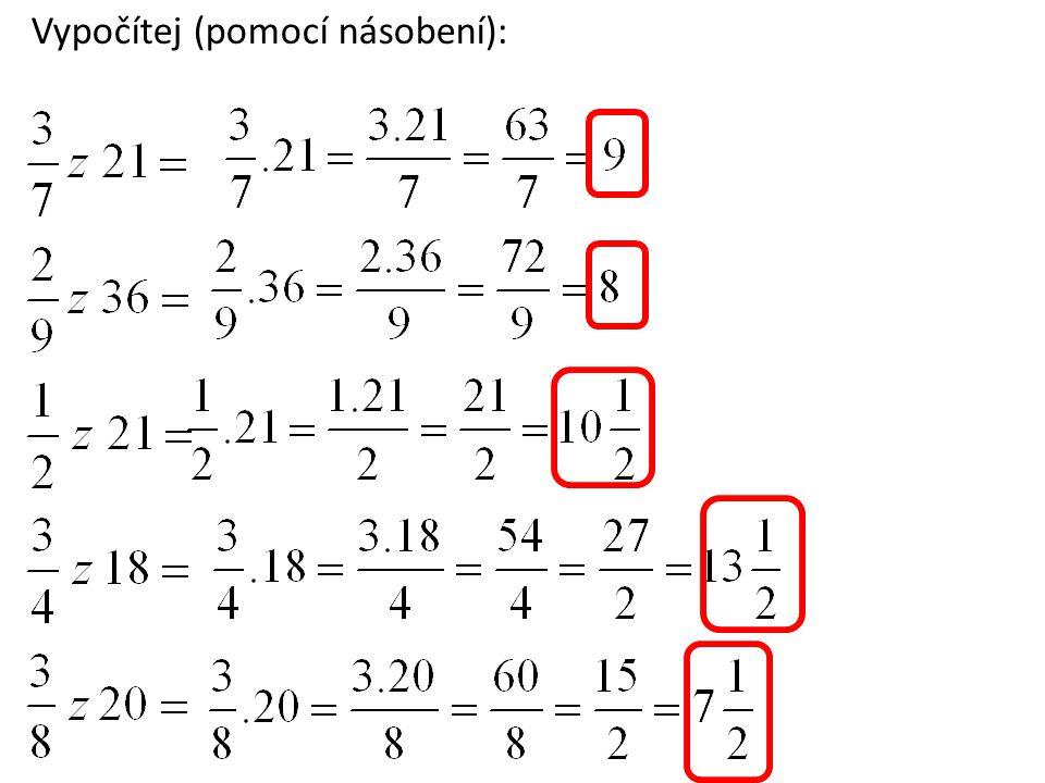 Vypočítej (pomocí násobení):