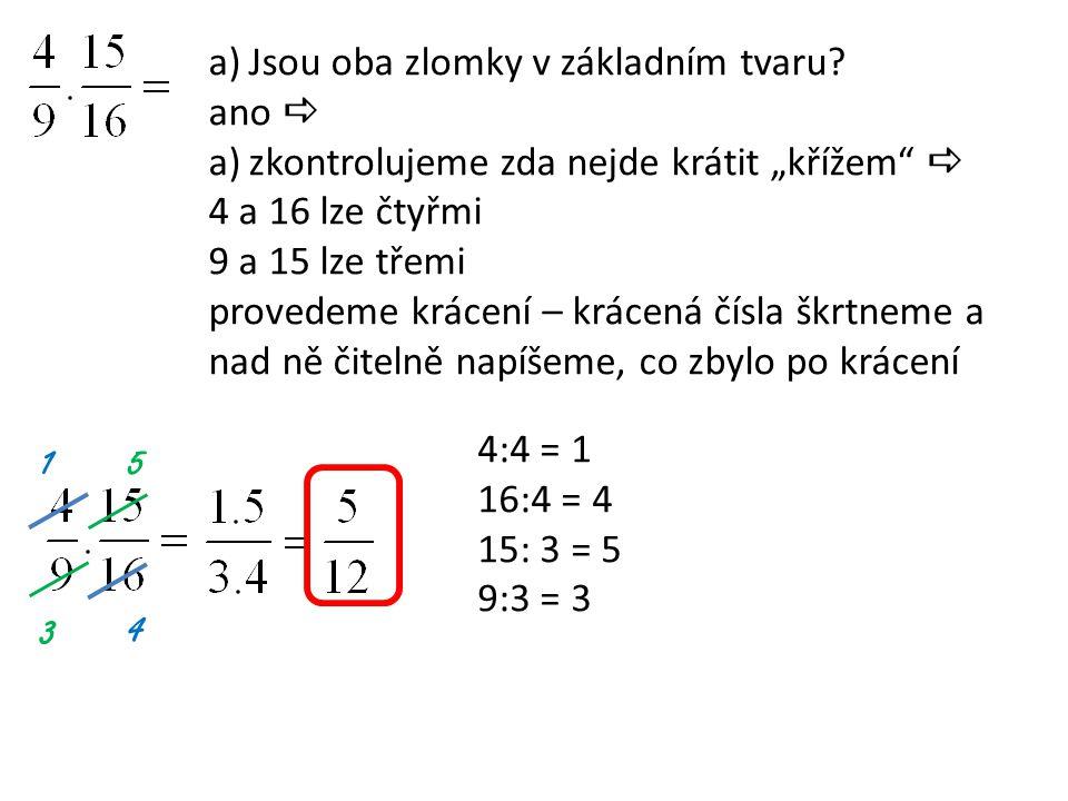 1 5 3 4 Jsou oba zlomky v základním tvaru ano 