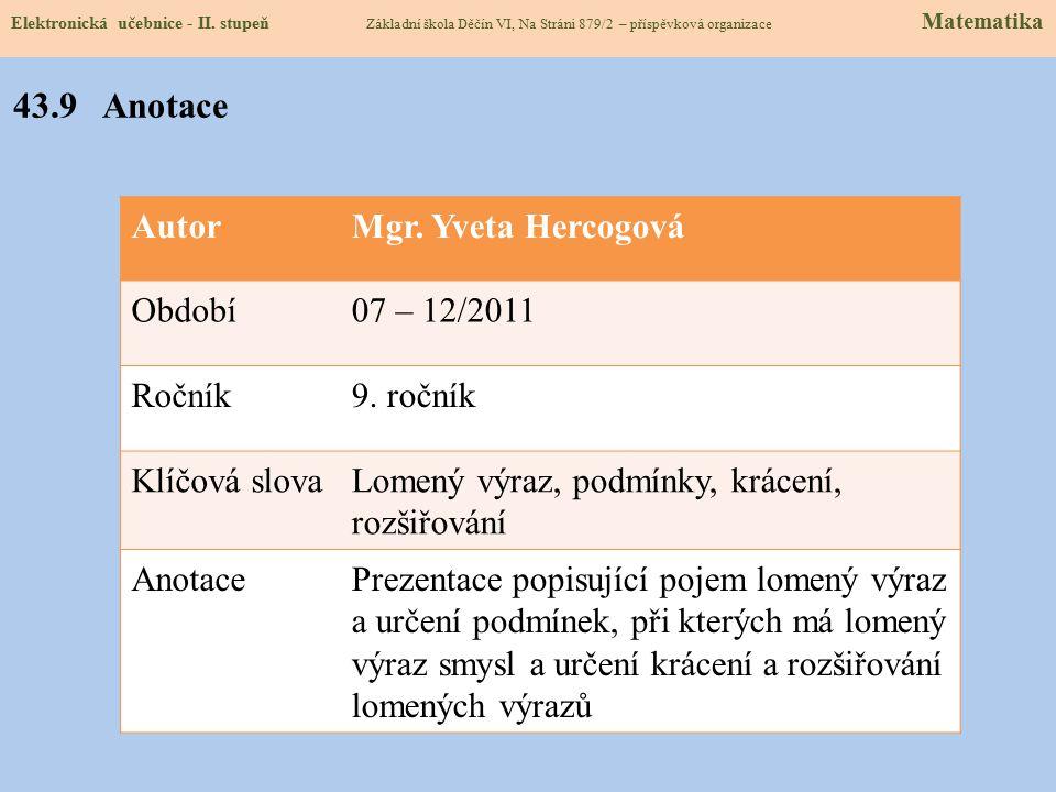 43.9 Anotace Autor Mgr. Yveta Hercogová Období 07 – 12/2011 Ročník