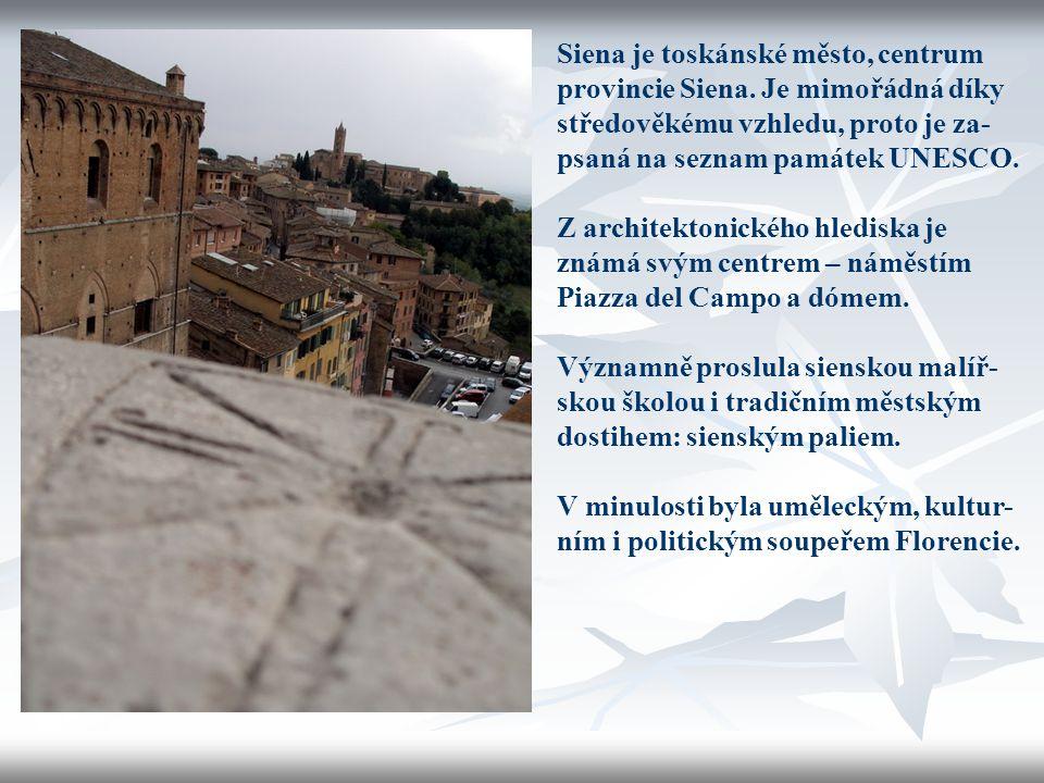 Siena je toskánské město, centrum