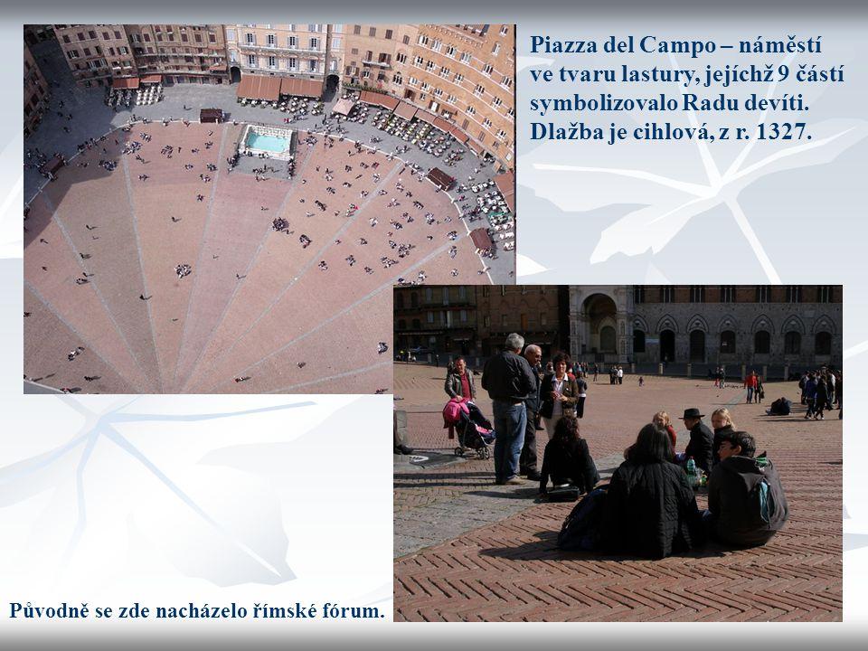 Piazza del Campo – náměstí ve tvaru lastury, jejíchž 9 částí