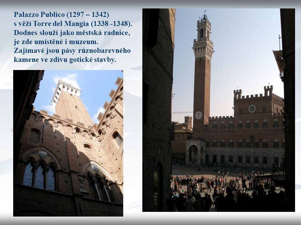 Palazzo Publico (1297 – 1342) s věží Torre del Mangia (1338 -1348). Dodnes slouží jako městská radnice,