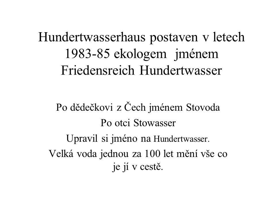 Hundertwasserhaus postaven v letech 1983-85 ekologem jménem Friedensreich Hundertwasser