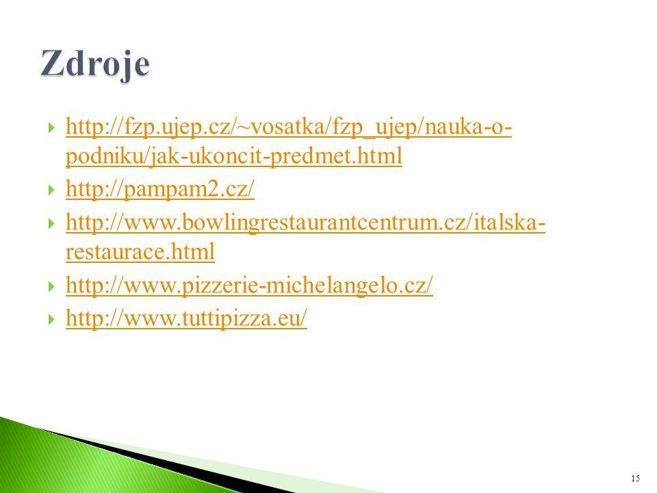 Zdroje http://fzp.ujep.cz/~vosatka/fzp_ujep/nauka-o- podniku/jak-ukoncit-predmet.html. http://pampam2.cz/