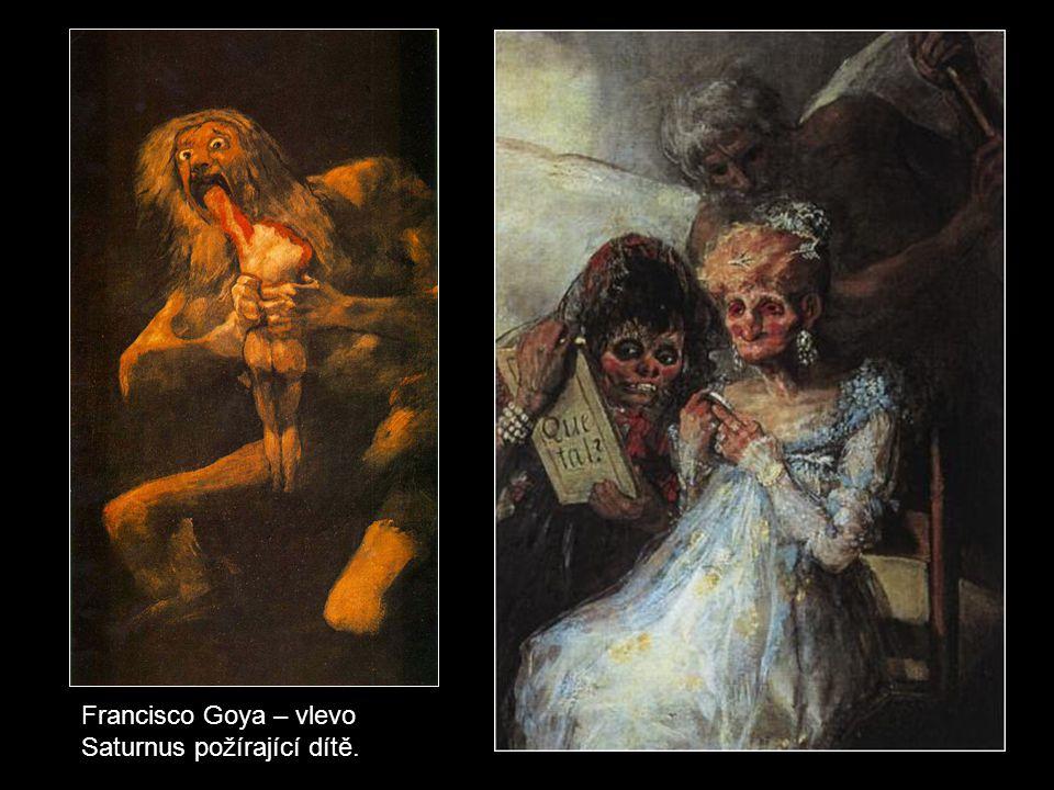 Francisco Goya – vlevo Saturnus požírající dítě.