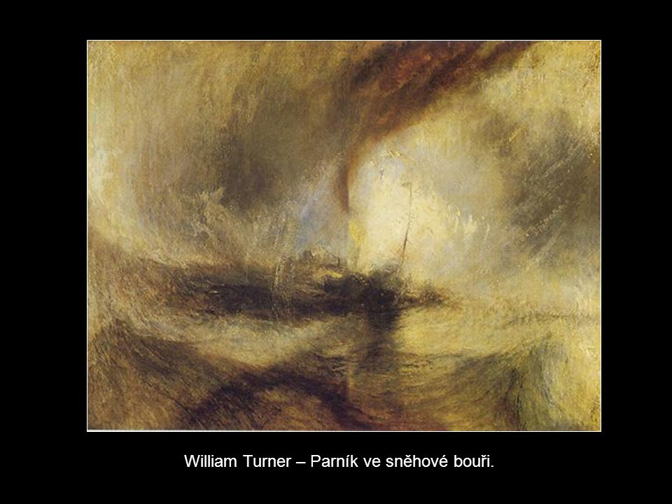 William Turner – Parník ve sněhové bouři.