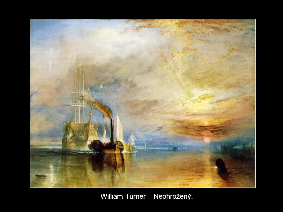William Turner – Neohrožený.