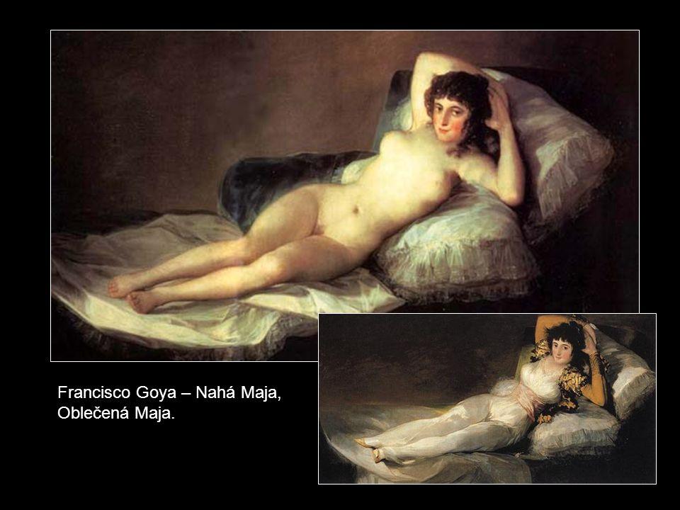 Francisco Goya – Nahá Maja, Oblečená Maja.