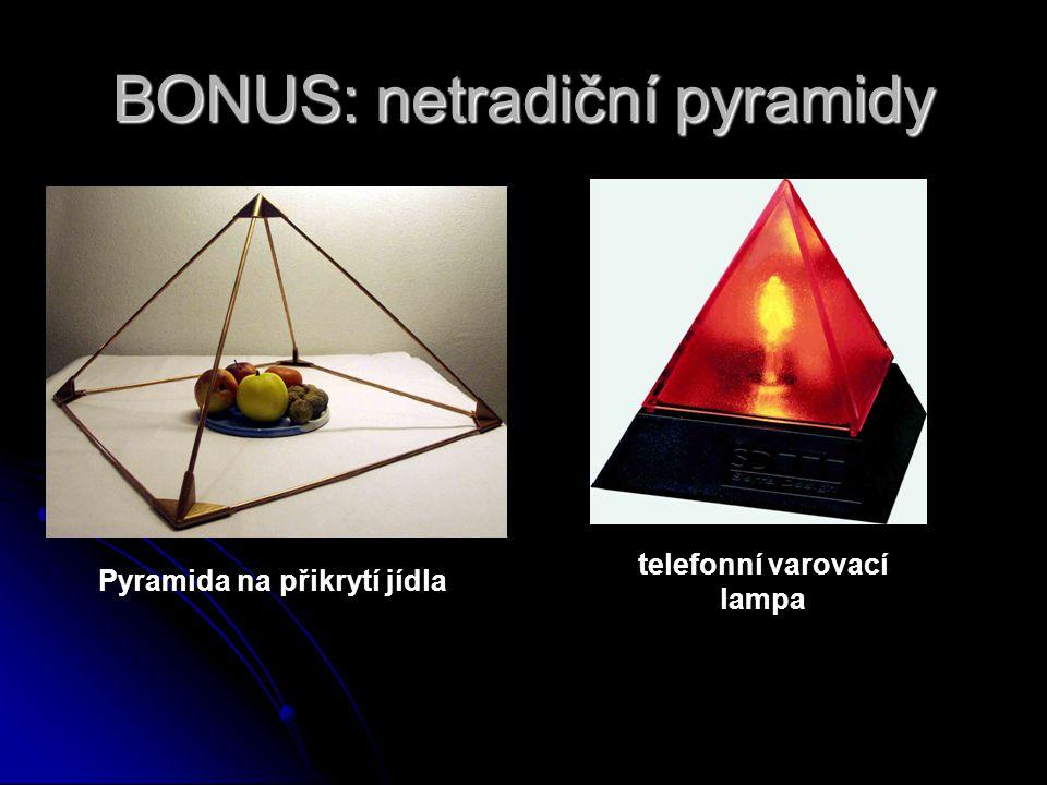 BONUS: netradiční pyramidy