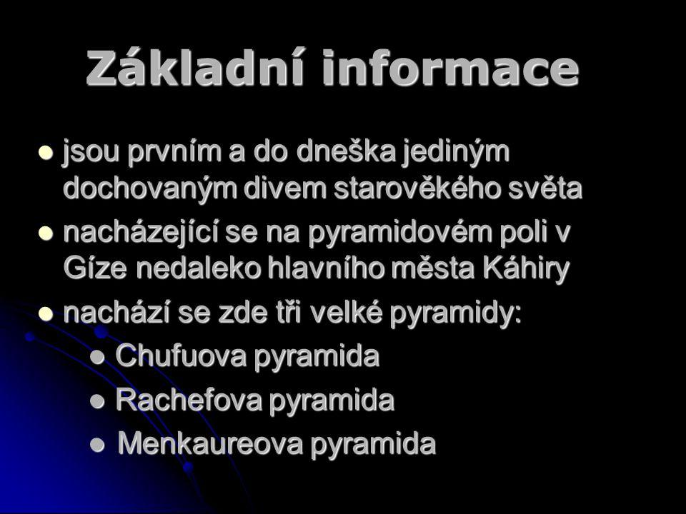 Základní informace jsou prvním a do dneška jediným dochovaným divem starověkého světa.