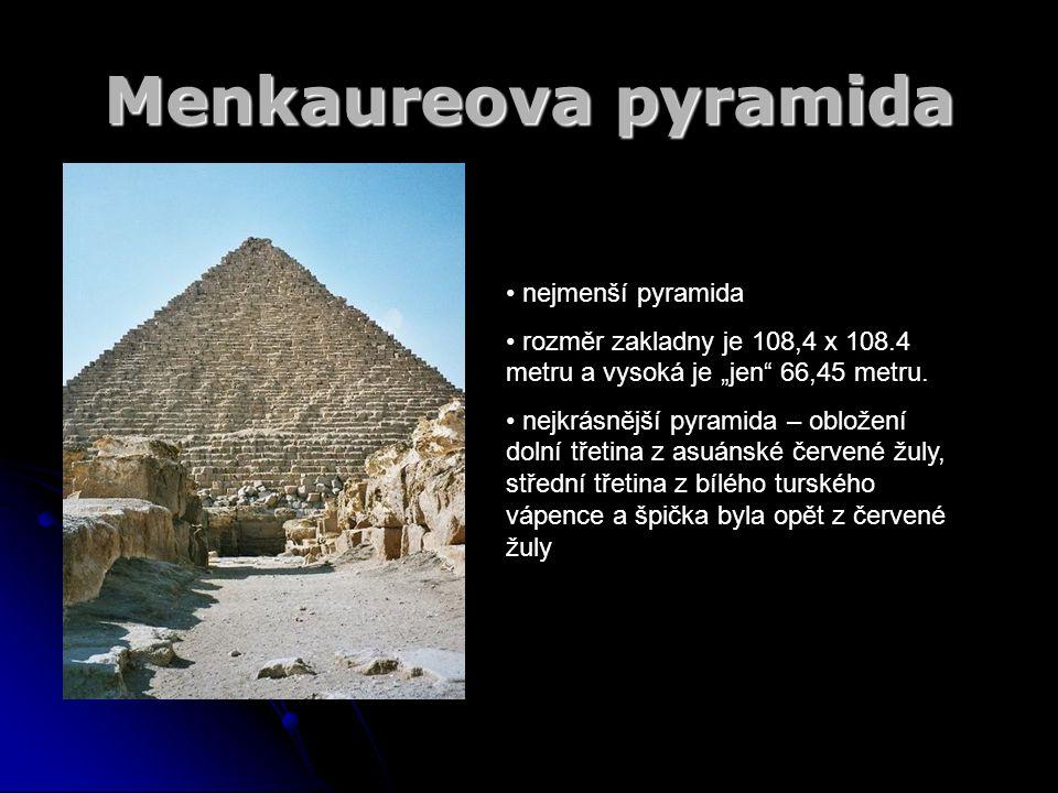 Menkaureova pyramida nejmenší pyramida