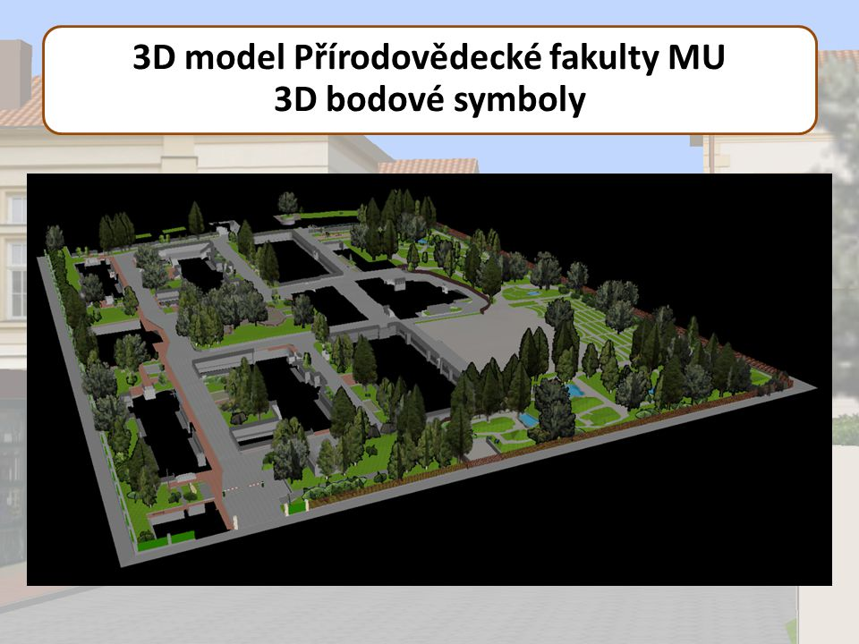3D model Přírodovědecké fakulty MU 3D bodové symboly