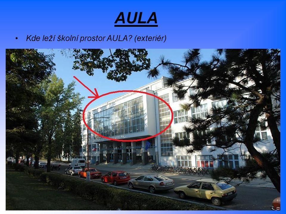 AULA Kde leží školní prostor AULA (exteriér)