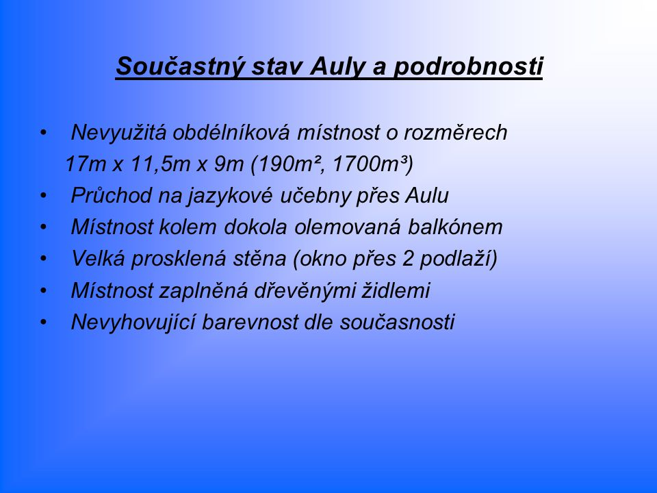 Součastný stav Auly a podrobnosti