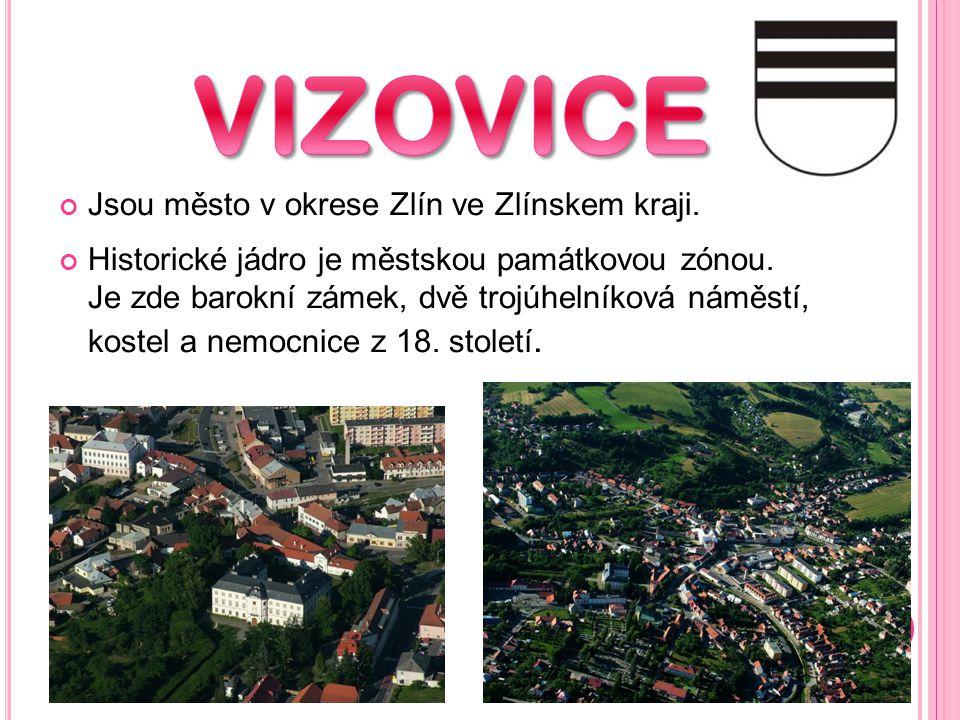 VIZOVICE Jsou město v okrese Zlín ve Zlínskem kraji.