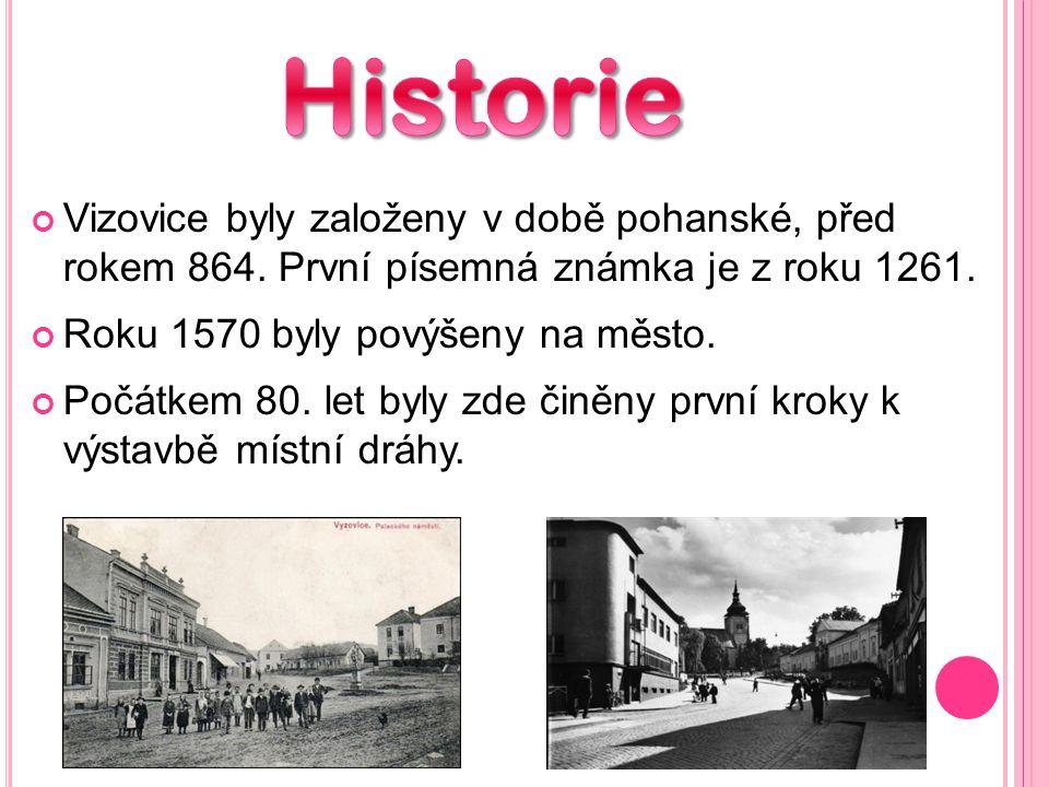 Historie Vizovice byly založeny v době pohanské, před rokem 864. První písemná známka je z roku 1261.