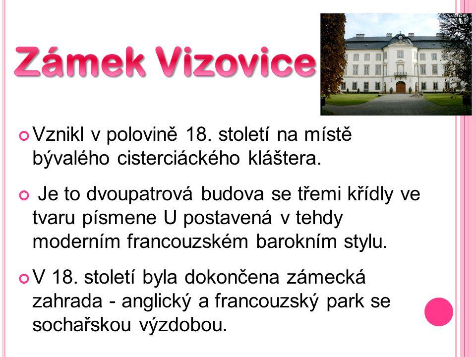 Zámek Vizovice Vznikl v polovině 18. století na místě bývalého cisterciáckého kláštera.