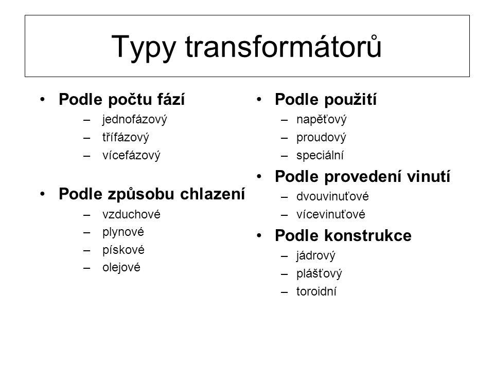 Typy transformátorů Podle počtu fází Podle způsobu chlazení