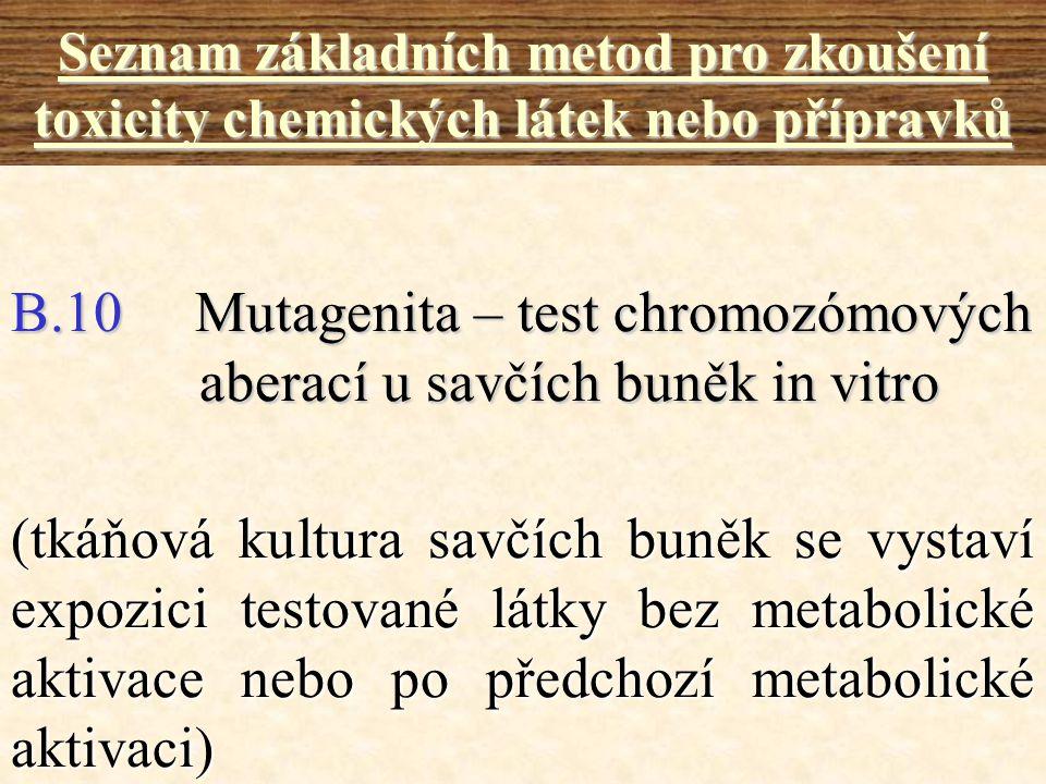 B.10 Mutagenita – test chromozómových aberací u savčích buněk in vitro