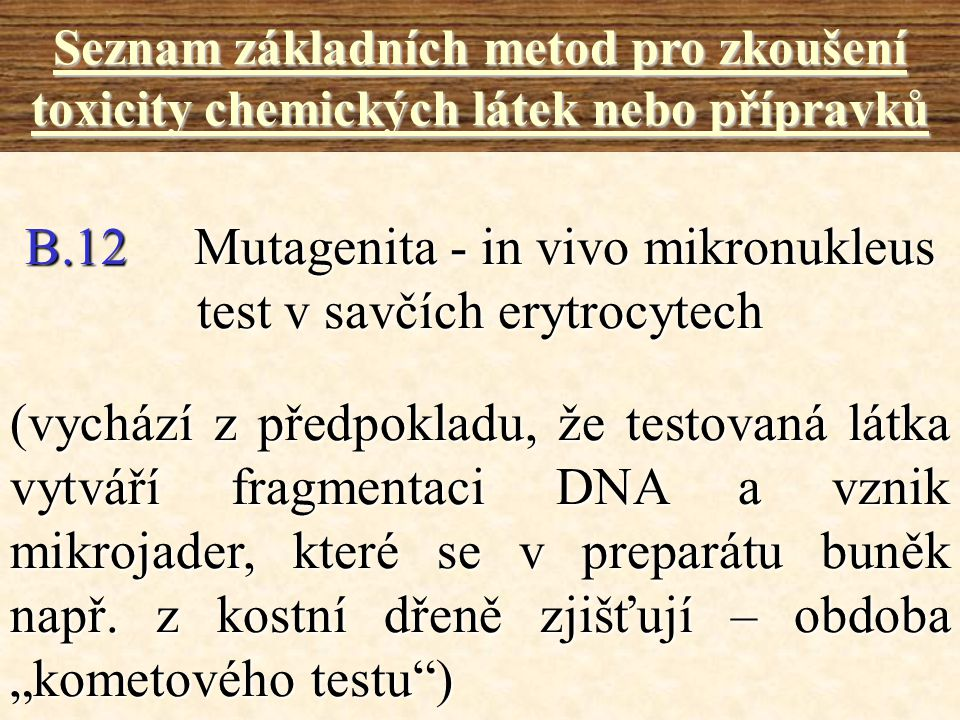 B.12 Mutagenita - in vivo mikronukleus test v savčích erytrocytech