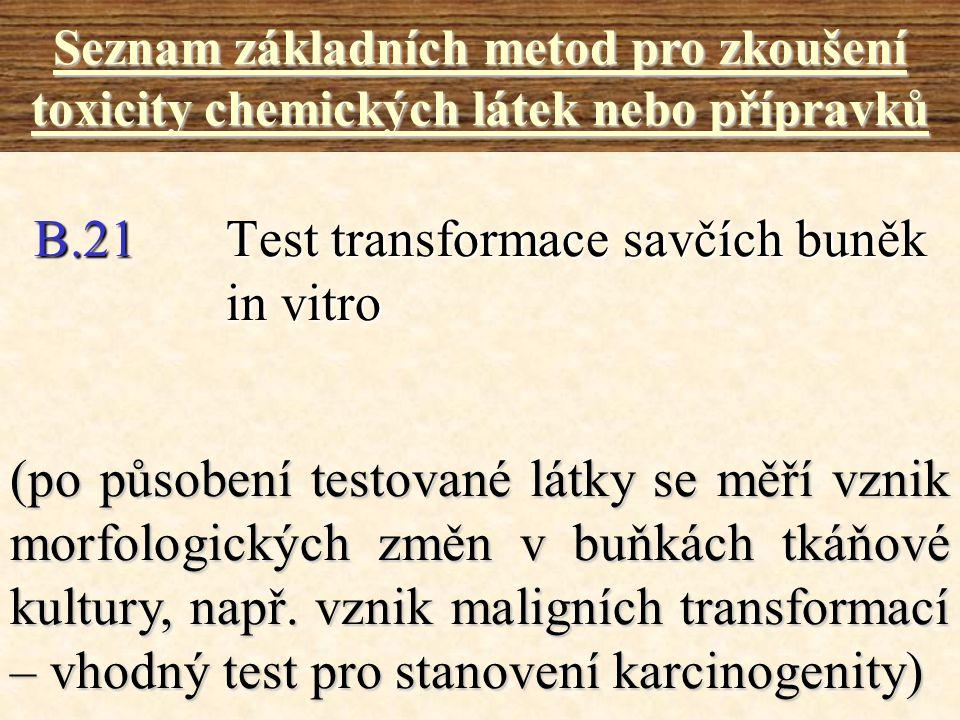 B.21 Test transformace savčích buněk in vitro